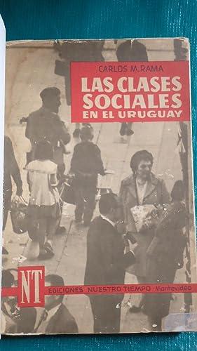 LAS CLASES SOCIALES EN EL URUGUAY. Estructura. Morfología.: RAMA, Carlos M.