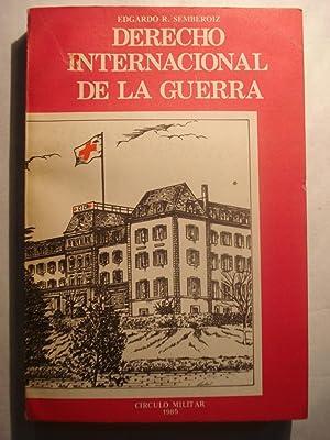 DERECHO INTERNACIONAL DE LA GUERRA.: SEMBEROIZ, Edgardo