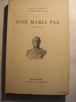 JOSE MARIA PAZ. 1791/1854. SU GLORIA . SU GENIO MORAL: TERAN, Juan B.