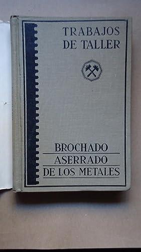 BROCHADO. BROCHADO EXTERIOR. ASERRADO DE LOS METALES: KNOLL, Leonhard + SCHATZ, Artur + HOLLAENDER,...