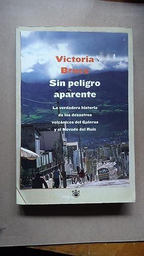 SIN PELIGRO APARENTE. LA VERDADERA HISTORIA DE LOS DESASTRES VOLCÁNICOS DEL GALERAS Y EL ...