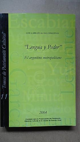 LENGUA Y PODER. EL ARGENTINO METROPOLITANO: LABRAÑA, Luis + SEBASTIÁN, Ana