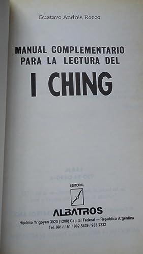 MANUAL COMPLEMENTARIO PARA LA LECTURA DEL I CHING (APLICABLE A TODAS LAS VERSIONES): ROCCO, Gustavo...