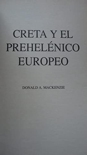 CRETA Y EL PREHELÉNICO EUROPEO: MACKENZIE, Donald A.