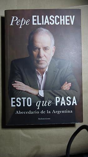 ESTO QUE PASA. ABECEDARIO DE LA ARGENTINA: ELIASCHEV, Pepe
