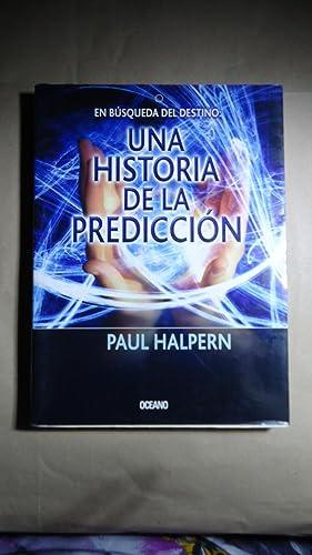 EN BUSCA DEL DESTINO. UNA HISTORIA DE LA PREDICCIÓN: HALPERIN, Paul