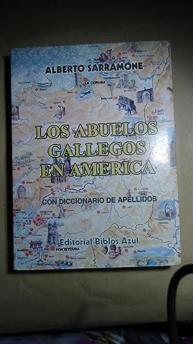 LOS ABUELOS GALLEGOS EN AMÉRICA. CON DICCIONARIO DE APELLIDOS: SARRAMONE, Alberto