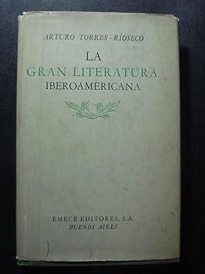 LA GRAN LITERATURA IBEROAMERICANA: TORRES RIOSECO, Arturo