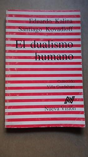 EL DUALISMO HUMANO. UN ESTUDIO SOBRE LA: KALINA, Eduardo +