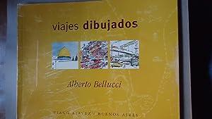 VIAJES DIBUJADOS: BELLUCCI, Alberto