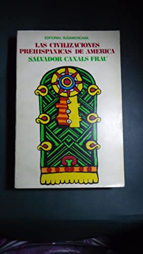 LAS CIVILIZACIONES PREHISPÁNICAS DE AMÉRICA: CANALS FRAU, Salvador