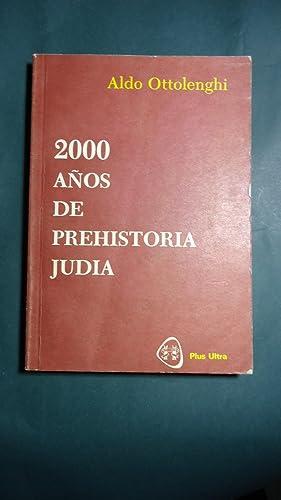 2000 AÑOS DE PREHISTORIA JUDÍA: OTTOLENGHI, Aldo