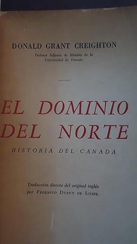 EL DOMINIO DEL NORTE. HISTORIA DEL CANADA: CREIGHTON, Donald Grant