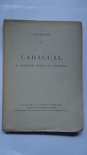 """CADACUAL. LA MORALIDAD INGLESA DE """"EVERYMAN"""": BRUGGER, Ilse (Comentario y Traducción)"""