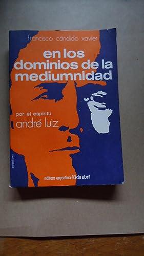 EN LOS DOMINIOS DE LA MEDIUMNIDAD: XAVIER, Francisco Cándido
