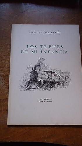 LOS TRENES DE MI INFANCIA: GALLARDO, Juan Luis