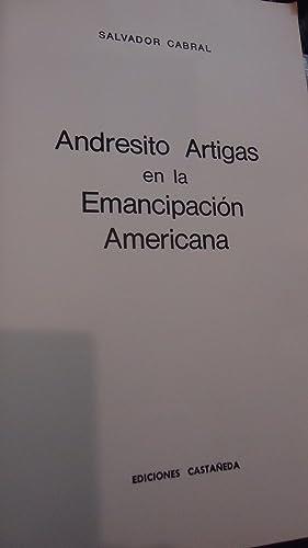 ANDRESITO ARTIGAS EN LA EMANCIPACIÓN AMERICANA: CABRAL, Salvador