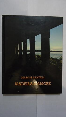 MADEIRA - MAMORÉ. IMAGEM & MEMORIA. IMAGE: SANTILLI, Marcos