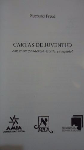 CARTAS DE JUVENTUD. CON CORRESPONDENCIA ESCRITA EN ESPAÑOL: FREUD, Simón