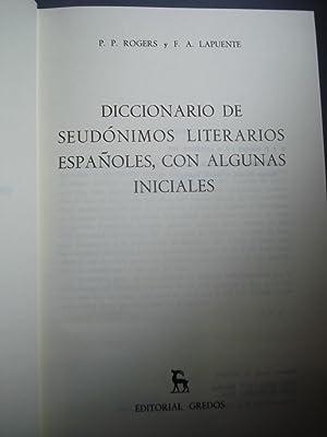DICCIONARIO DE SEUDÓNIMOS LITERARIOS ESPAÑOLES, CON ALGUNAS INICIALES: ROGERS, P.P. +...