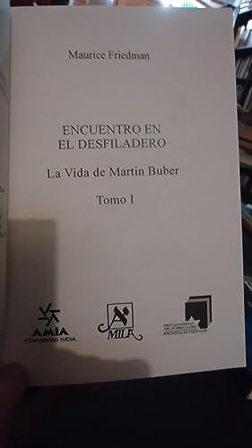 ENCUENTRO EN EL DESFILADERO. LA VIDA DE MARTÍN BUBER: FRIEDMAN, Maurice