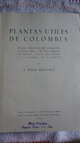 PLANTAS ÚTILES DE COLOMBIA. (Tercera Edición muy Corregida y Aumentada): PÉREZ ...