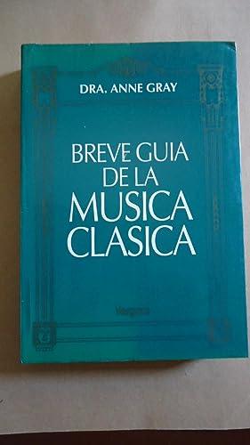 BREVE GUÍA DE LA MÚSICA CLÁSICA: GRAY, Anne