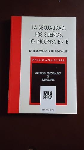 LA SEXUALIDAD, LOS SUEÑOS, LO INCONSCIENTE: ASOCIACIÓN PSICOANALÍTICA DE BUENOS AIRES