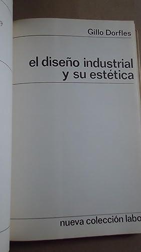 EL DISEÑO INDUSTRIAL Y SU ESTÉTICA: DORFLES, Gillo