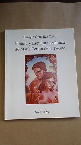PINTURA Y ESCULTURA CERÁMICA DE MARÍA TERESA: GONZÁLEZ TRILLO, Enrique