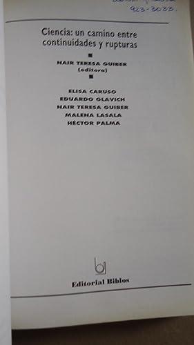 CIENCIA: UN CAMINO ENTRE CONTINUIDADES Y RUPTURAS: GUIBER, Nair Teresa (Editora)