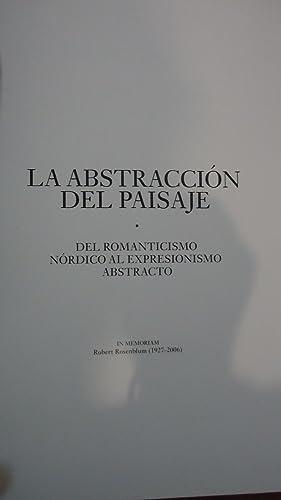 LA ABSTRACCIÓN DEL PAISAJE. DEL ROMANTICISMO NÓRDICO AL EXPRESIONISMO ABSTRACTO: ...