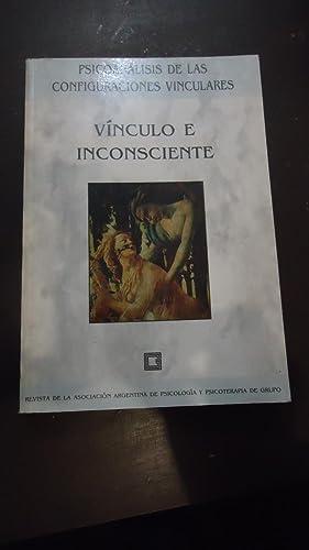 VÍNCULO E INCONSCIENTE. PSICOANÁLISIS DE LAS CONFIGURACIONES VINCULARES: REVISTA DE ...