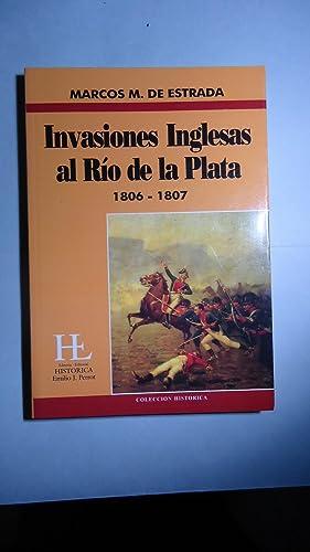 INVASIONES INGLESAS AL RÍO DE LA PLATA 1806-1907: DE ESTRADA, Marcos M.