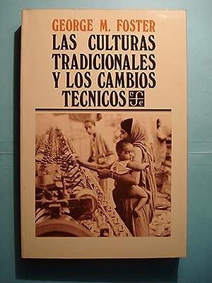 LAS CULTURAS TRADICIONALES Y LOS CAMBIOS TECNICOS: FOSTER, George M.