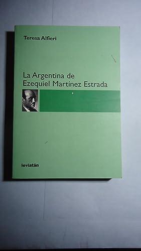 LA ARGENTINA DE EZEQUIEL MARTÍNEZ ESTRADA: ALFIERI, Teresa