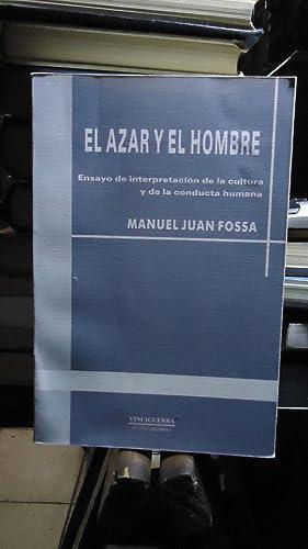 EL AZAR Y EL HOMBRE. ENSAYO DE INTERPRETACIÓN DE LA CULTURA Y DE LA CONDUCTA HUMANA: FOSSA, ...