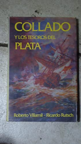 COLLADO Y LOS TESOROS DEL PLATA: VILLAMIL, Roberto +