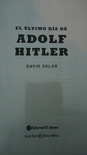 EL ÚLTIMO DÍA DE ADOLF HITLER: SOLAR, David
