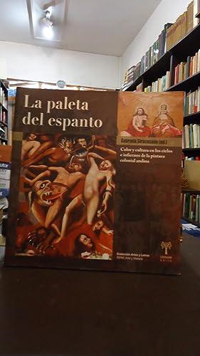 LA PALETA DEL ESPANTO. COLOR Y CULTURA EN LOS CIELOS E INFIERNOS DE LA PINTURA COLONIAL ANDINA: ...