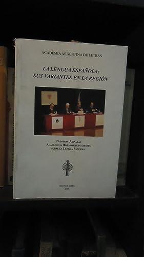 LA LENGUA ESPAÑOLA: SUS VARIANTES EN LA REGIÓN: ACADEMIA ARGENTINA DE LETRAS