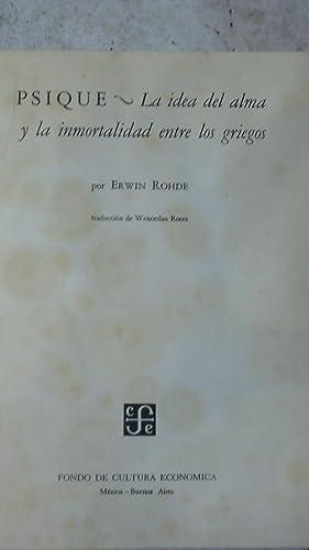 PSIQUE. LA IDEA DEL ALMA Y LA INMORTALIDAD ENTRE LOS GRIEGOS: ROHDE, Erwin