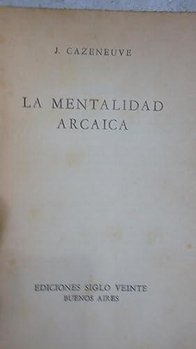 LA MENTALIDAD ARCAICA: CAZENEUVE, J.