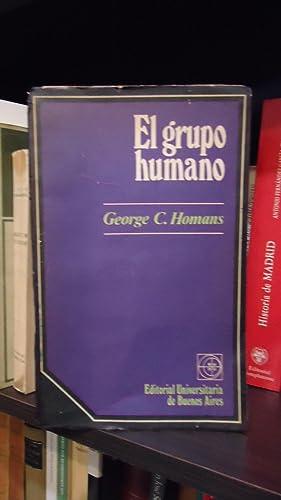 EL GRUPO HUMANO: HOMANS, George