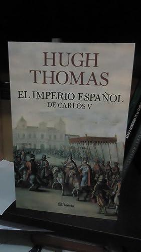 EL IMPERIO ESPAÑOL DE CARLOS V (1522-1558): THOMAS, Hugh