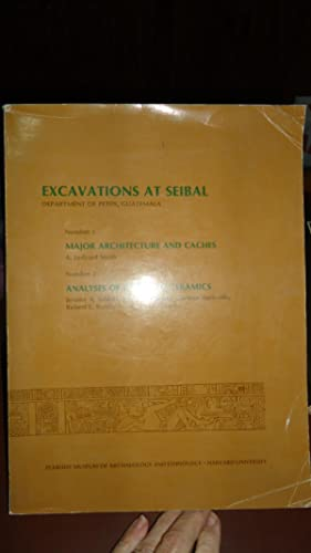 EXCAVATIONS AT SEIBAL: WILLEY, Gordon R. (General Editor and Project Director)