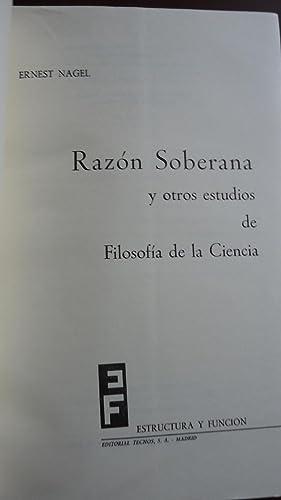 RAZÓN SOBERANA Y OTROS ESTUDIOS DE FILOSOFÍA DE LA CIENCIA: NAGEL, Ernest