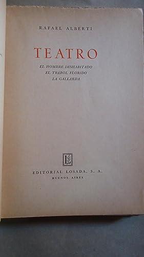 TEATRO. EL HOMBRE DESHABITADO. EL TREBOL FLORIDO. LA GALLARDA: ALBERTI, Rafael