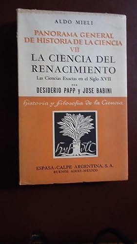 LA CIENCIA DEL RENACIMIENTO. LAS CIENCIAS EXACTAS EN EL SIGLO XVII: MIELI, Aldo + PAPP, Desiderio +...