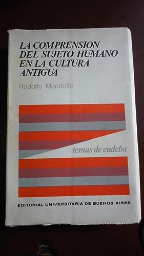 LA COMPRENSIÓN DEL SUJETO HUMANO EN LA CULTURA ANTIGUA: MONDOLFO, Rodolfo